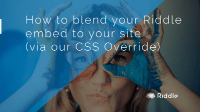 Use Riddle CSS Style Override to blend your embeds to your site