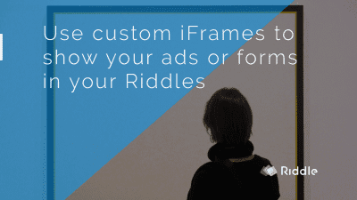 custom iframe in your Riddle quiz, list, or poll
