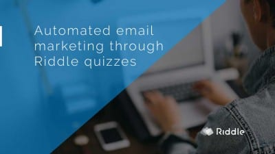 Automated email marketing through Riddle quizzes