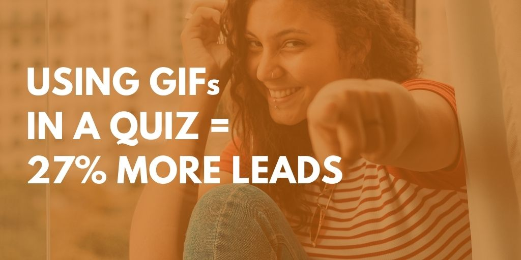 Add gifs in a quiz = 27% more leads