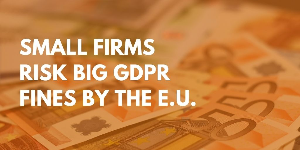 GDPR for small business - risk big fines