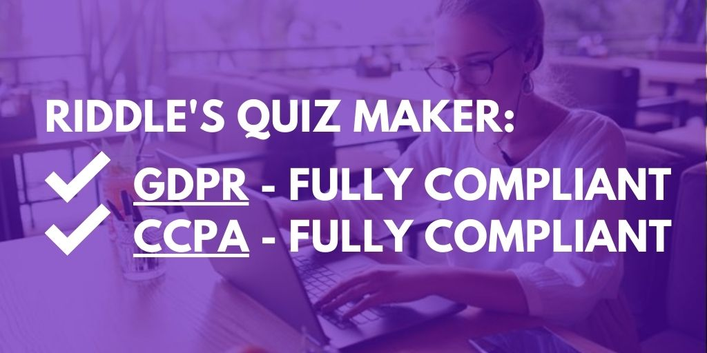GDPR-compliant quiz maker - and CCPA too