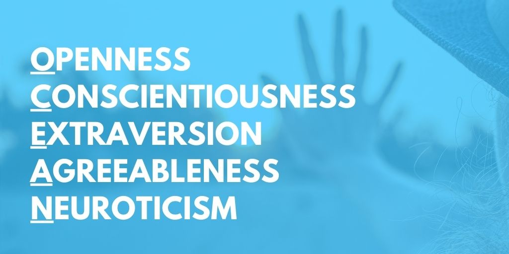 The big five personality traits are: Openness, Conscientiousness, Extraversion, Agreeableness, Neurotiscism