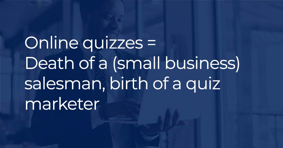 small business quiz marketing - death of the sales team