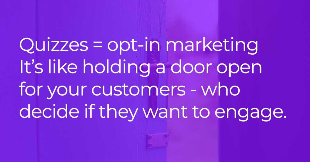 small business quiz marketing - customers choose to engage