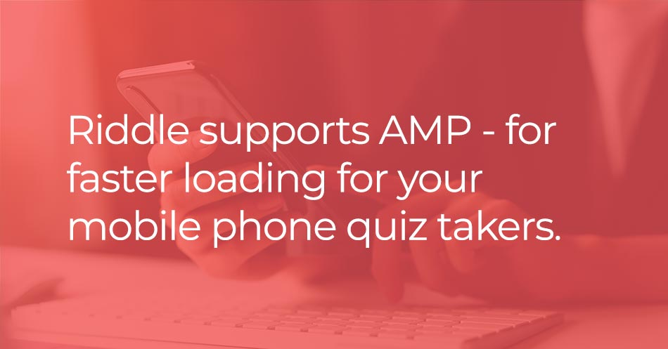Riddle supports Google AMP