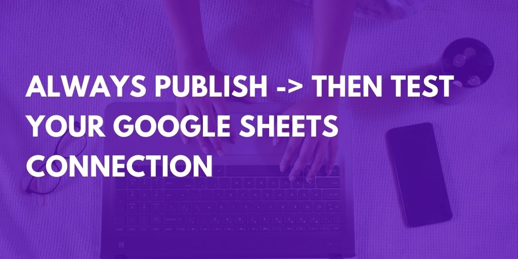 Always test your Google Sheets connection